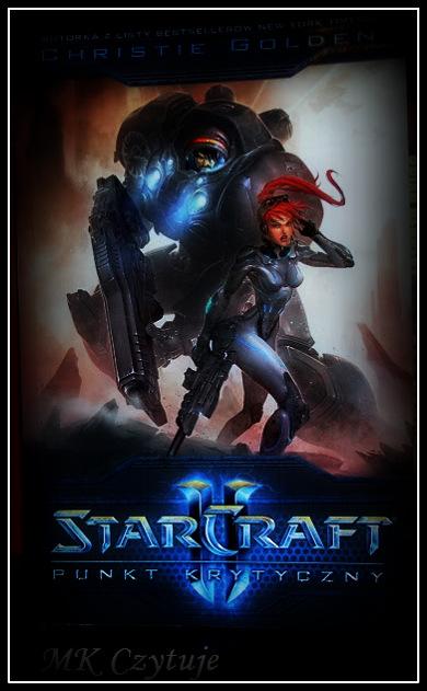 swiat-sc-oraz-recenzja-ksiazki-starcraft-ii-punkt-krytyczny-christie-golden