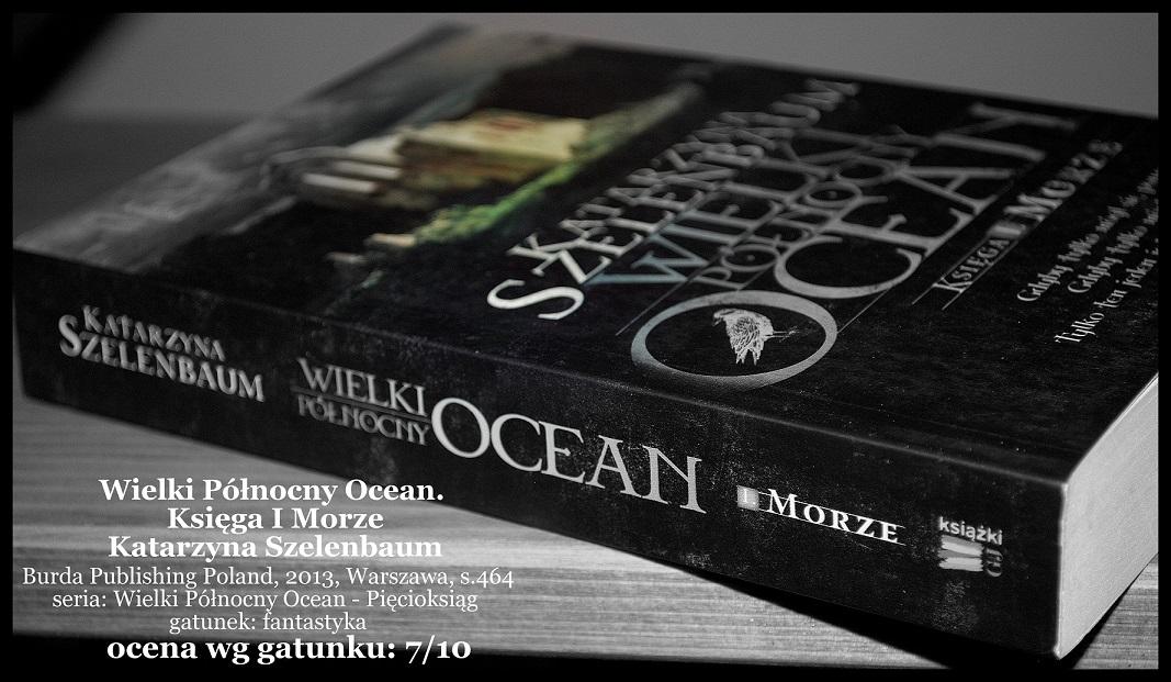 recenzjaopinia-wielki-polnocny-ocean-ksiega-i-morze-katarzyna-szelenbaum