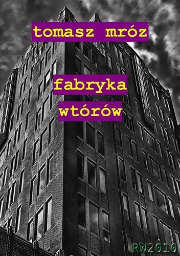 odrobina-groteski-w-polskim-wykonaniu-czyli-fabryka-wtorow-tomasz-mroz