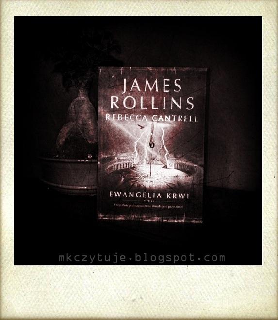 recenzjaopinia-james-rollins-rebecca-cantrell-ewangelia-krwi-czyli-o-tym-czemu-kocham-powiesci-przygodowe