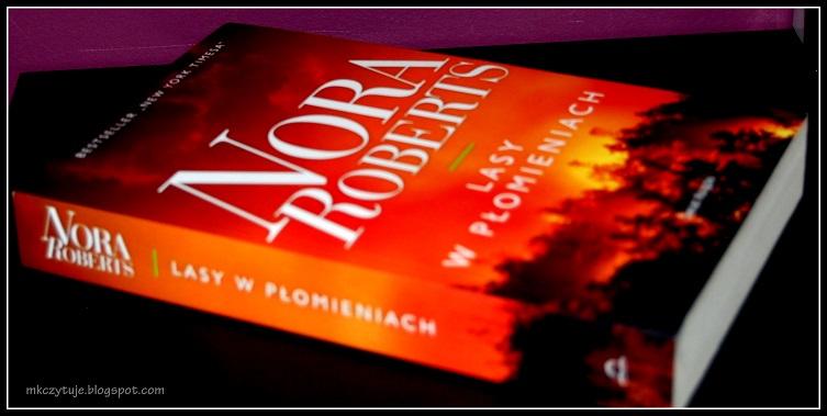 Nora Roberts – Lasy w Płomieniach