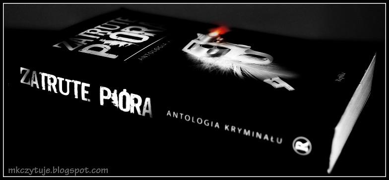 zatrute-piora-antologia-tekstow-kryminalnych-11-polskich-autorow