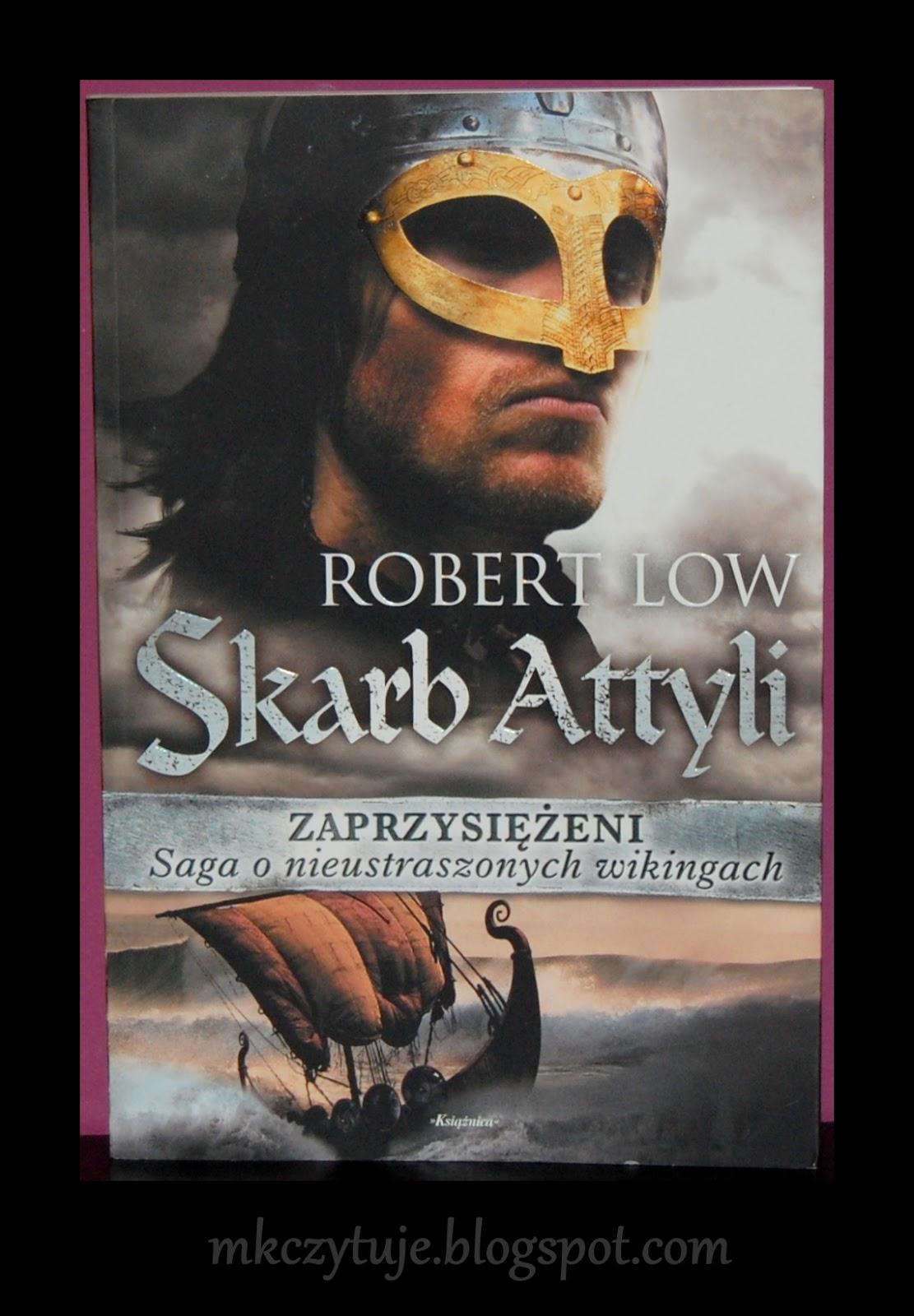 zaprzysiezeni-skarb-attyli-robert-low-czyli-poczatek-sagi-o-nieustraszonych-wikingach
