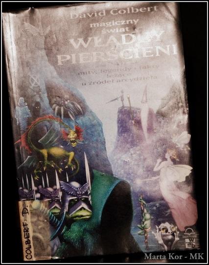 Magiczny świat Władcy Pierścieni. Mity, legendy i fakty leżące u źródeł arcydzieła- David Colbert
