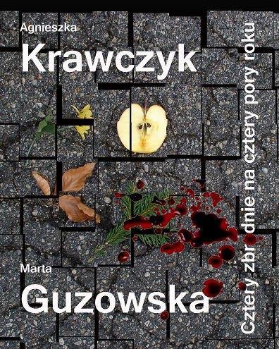 agnieszka-krawczyk-marta-guzowska-cztery-zbrodnie-na-cztery-pory-roku