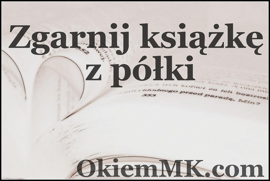 co-miesieczny-konkurs-zabawa-zgarnij-ksiazke-z-polki-mk-czytuje-czas-zaczac