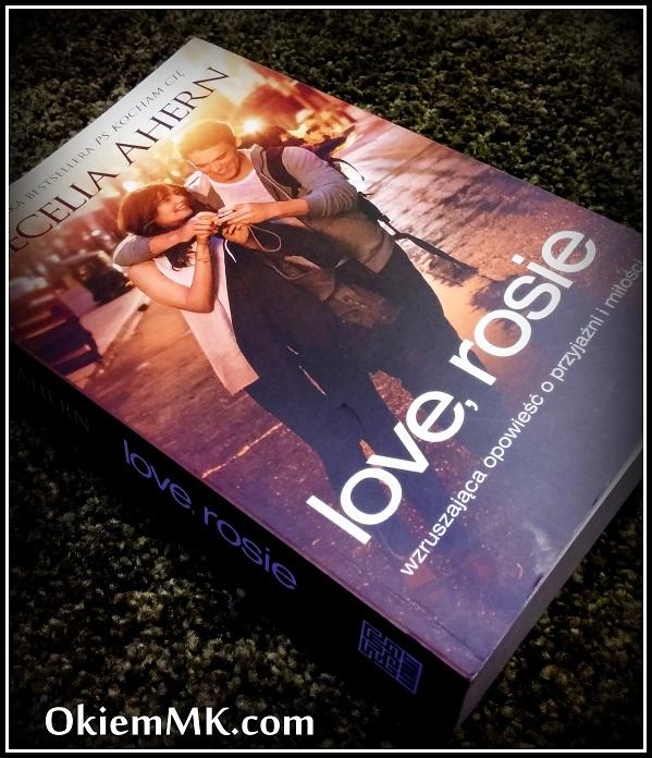 kolejna-powiesc-cecelii-ahern-love-rosie-czy-i-tym-razem-autorka-zachwycila-mnie-swoja-wizja-czyjegos-zycia