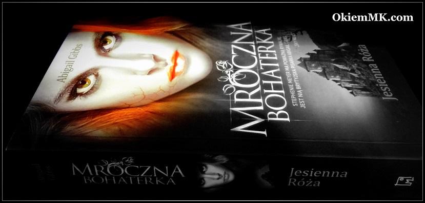 mlodziezowe-fantasy-paranormal-romanse-na-czym-polega-ich-fenomen-mroczna-bohaterka-jesienna-roza-abigail-gibbs