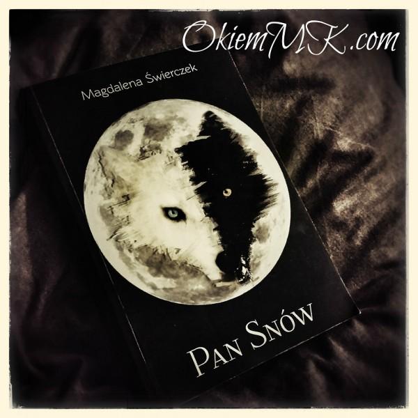 o-powiesci-high-fantasy-ktora-spowodowala-iz-zatesknilam-za-fantastyka-trylogia-pan-snow-tom-1-sen-o-niczym-magdalena-swierczek