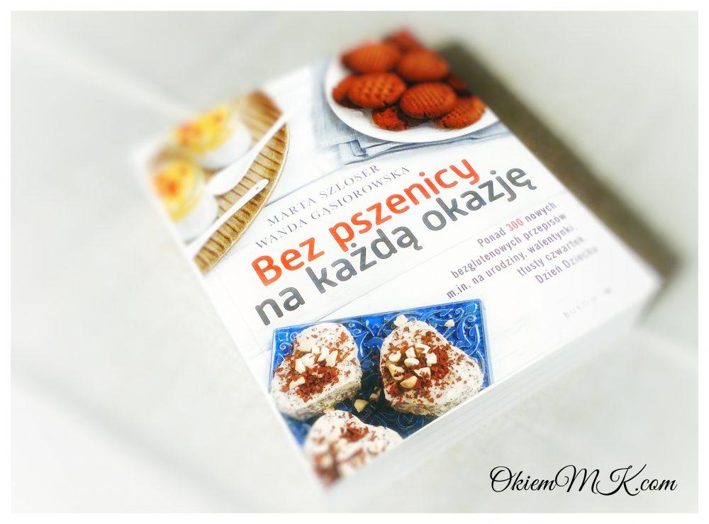 bez-pszenicy-na-kazda-okazje-marta-szloser-wanda-gasiorowska-opinia-filmik