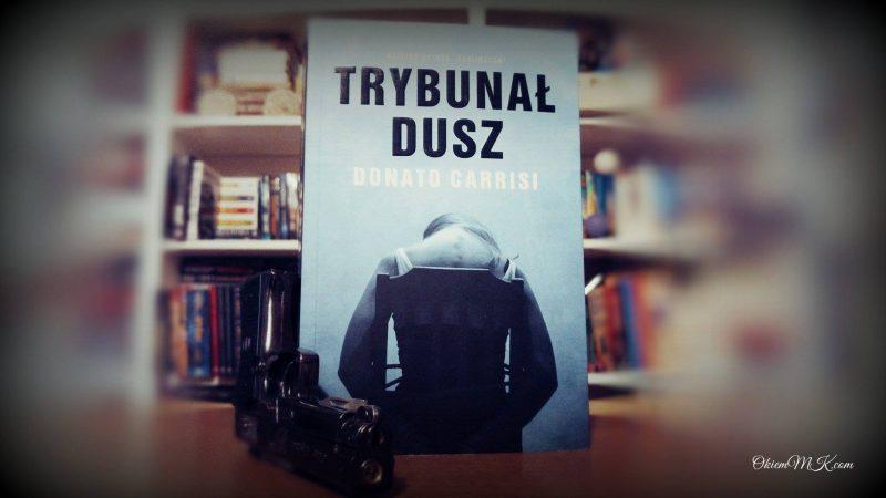 trybunal-dusz-donato-carrisi-opiniarecenzja