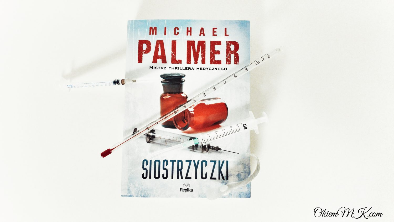 siostrzyczki-michaela-palmera-powiesc-z-watkami-medycznymi-zbrodnia-i-roznego-rodzaju-ludzkimi-ulomnosciami