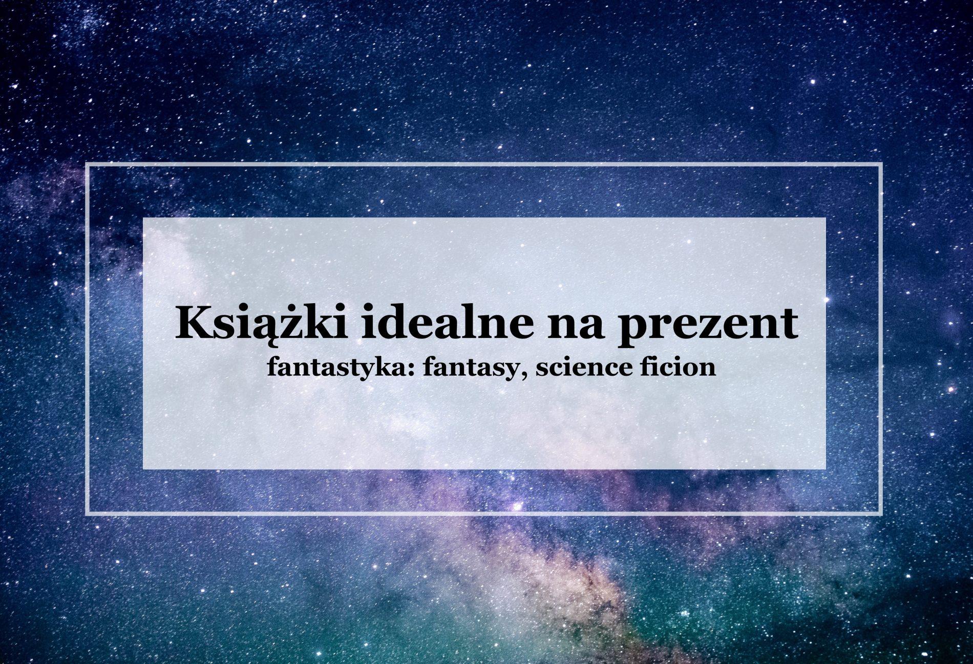literatura-fantastyczna-idealna-prezent