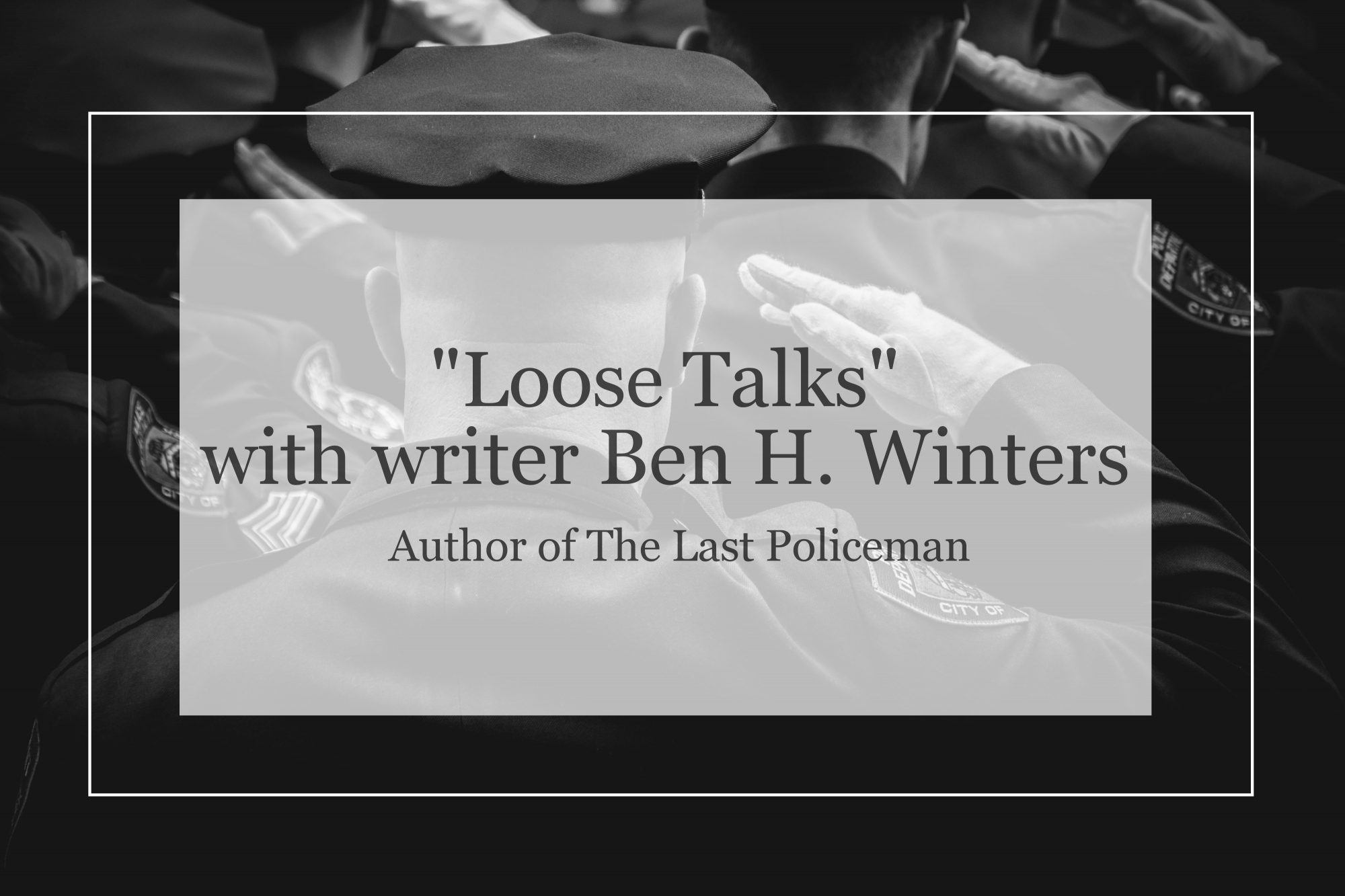 loose-talks-with-writer-ben-h-winters-interview